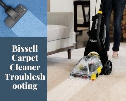Bissell Carpet Cleaner Troubleshooting