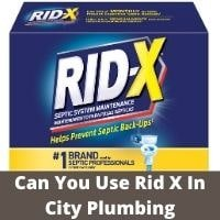 Can You Use Rid X In City Plumbing
