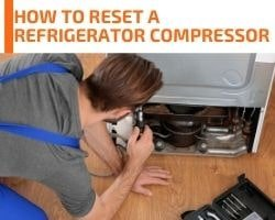 How To Reset A Refrigerator Compressor