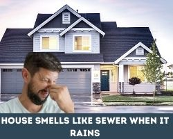 House Smells Like Sewer When It Rains
