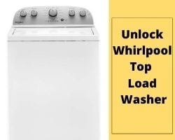How To Unlock Whirlpool Top Load Washer