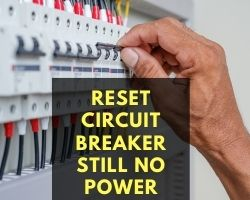 Reset Circuit Breaker Still No Power
