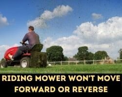Riding Mower Won't Move Forward Or Reverse