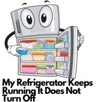 my refrigerator keeps running it does not turn off