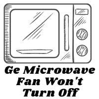 ge microwave fan won't turn off