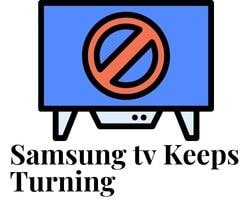 my samsung tv keeps turning off every 5 seconds