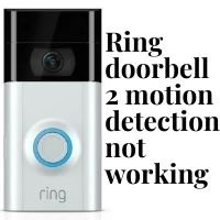ring doorbell 2 motion detection not working