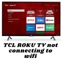 tcl roku tv not connecting to wifi