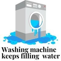 washing machine keeps filling with water when turned off