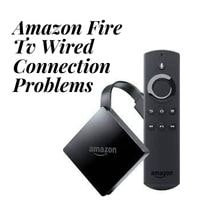 amazon fire tv wired connection problems